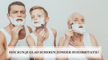 Glad scheren, zonder huidirritatie?